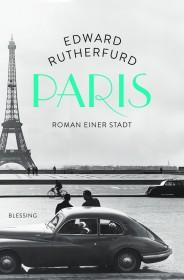 Edward Rutherfurd: Paris. Roman einerStadt