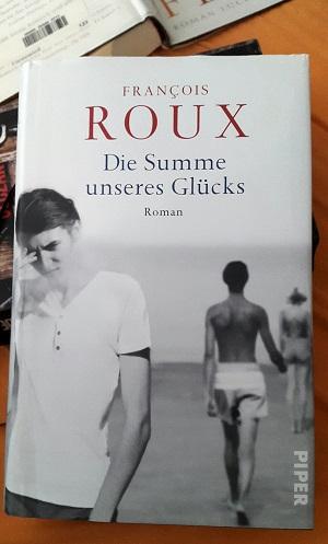François Roux: Die Summe unseresGlücks