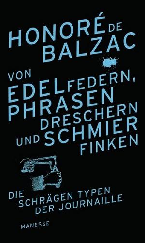 Honoré de Balzac: Von Edelfedern, Phrasendreschern undSchmierfinken