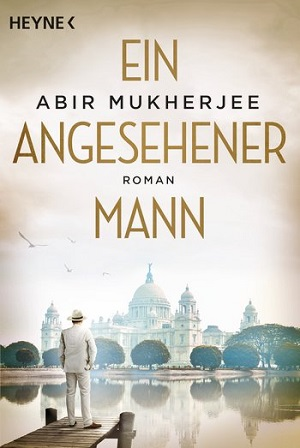 Abir Mukherjee: Ein angesehenerMann