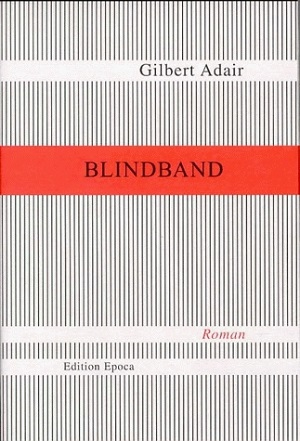 Gilbert Adair: Blindband