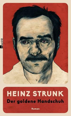 Heinz Strunk: Der goldeneHandschuh