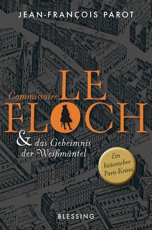 Jean-François  Parot: Commissaire Le Floch und das Geheimnis derWeißmäntel