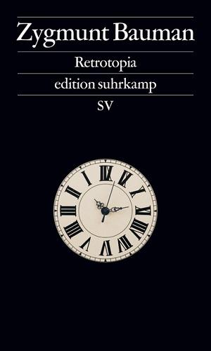 Zygmunt Bauman: Retrotopia